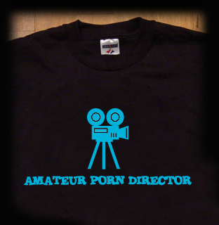 amateur porn director t shirt