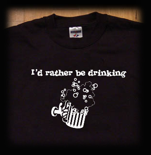 I'd rather be drinking t shirt
