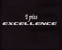 I piss excellence t shirt