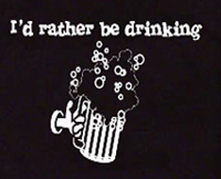 I'd rather be drinking