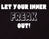 let your inner freak out