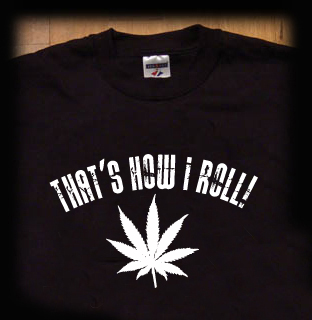 THAT'S HOW I ROLL WEED MARIJUANA